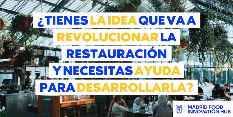 Madrid Food Innovation Hub lanza el primer programa de incubación para Horeca de la capital